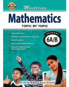 Mastering Mathematics Topic by Topic Primary 6A/B