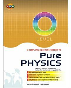 O-Level A Complete Guide (with Practice) Pure Physics