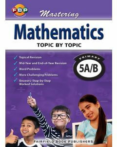 Mastering Mathematics Topic by Topic Primary 5A/B