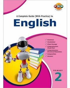 A Complete Guide (with Practice) to English Primary 2 (2016 Edition)