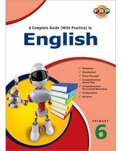A Complete Guide (with Practice) to English Primary 6 (2016 Edition)