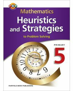 Mathematics Heuristics and Strategies to Problem Solving Primary 5
