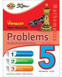 Vanquish Non-Routine Problems Examination Based Questions Primary 5