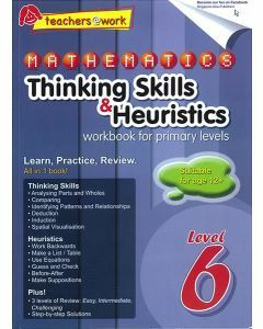 Mathematics Thinking Skills & Heuristics Workbook For Primary Level 6