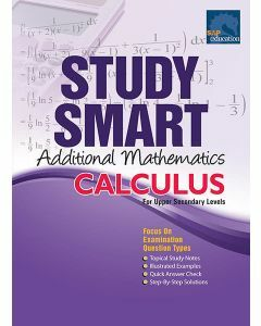 Study Smart Additional Mathematics Calculus (Upper Secondary)