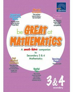 Be Great at Mathematics for Secondary 3&4