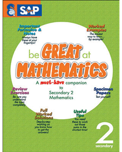 Be GREAT at MATHEMATICS for Secondary 2