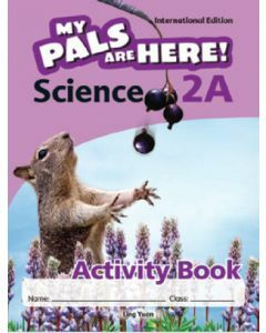 My Pals are Here! Science (International Edition) Activity Book 2A