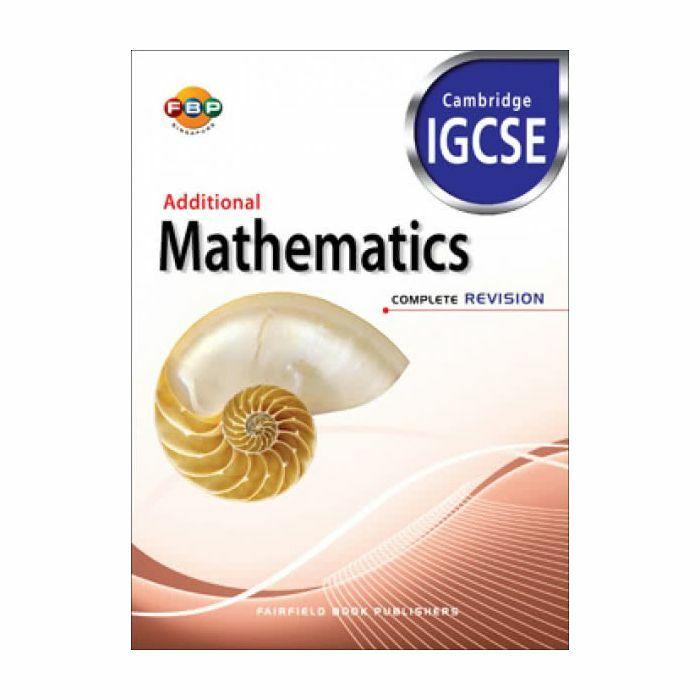 Cambridge IGCSE: Additional Mathematics Complete Revision